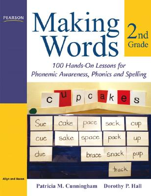 Making Words Second Grade By Cunningham, Patricia M./ Hall, Dorothy P.